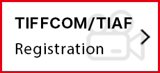 TIFFCOM/TIAF Exhibitor Registration